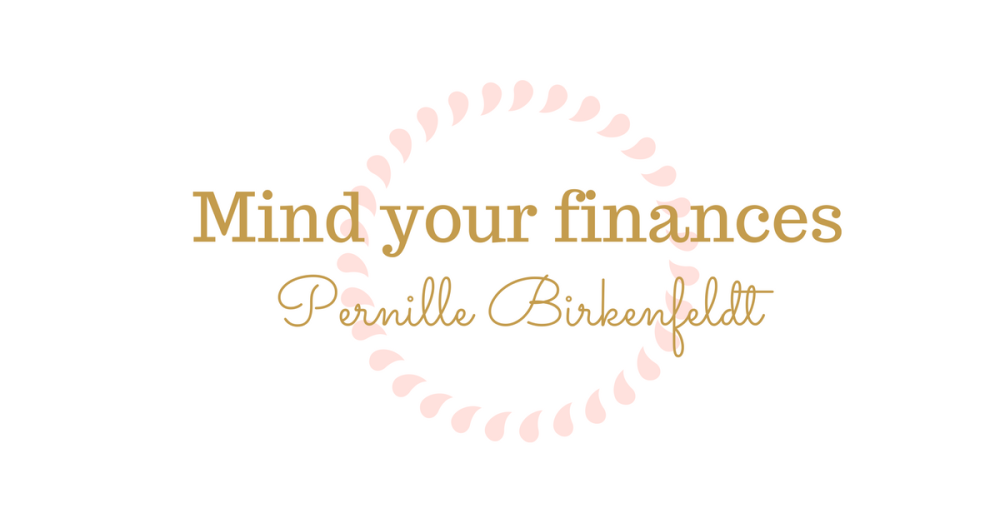 Mind your finances, Pernille Birkenfeldt